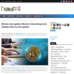 Bitcoin new update: Bitcoin is becoming more reliable with its new update