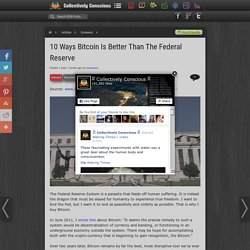10 Ways Bitcoin Is Better Than The Federal Reserve