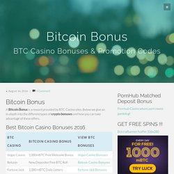 Bitcoin Bonus - BTC Casino Bonuses