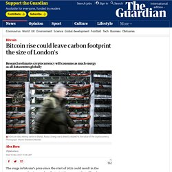 Bitcoin rise could leave carbon footprint the size of London's