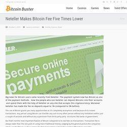 Neteller Makes Bitcoin Fee Lower