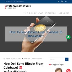 (1-855-600-0501) How To Send Bitcoin From Coinbase To Blockchain?