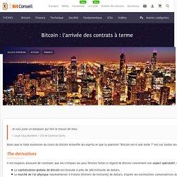 Bitcoin : l'arrivée des contrats à terme