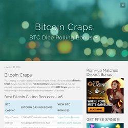 Bitcoin Craps - Bitcoin Casino No Deposit Bonus