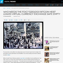 Bitcoin robbery leaves currency exchange empty handed