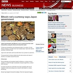 News - Bitcoin not a currency says Japan government