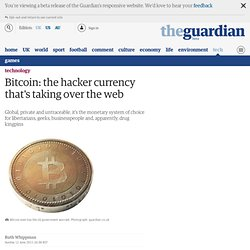 Bitcoin: the hacker currency that's taking over the web