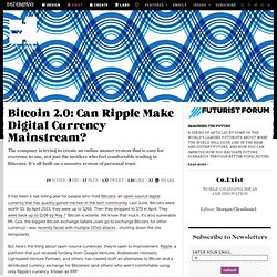 Bitcoin 2.0: Can Ripple Make Digital Currency Mainstream?