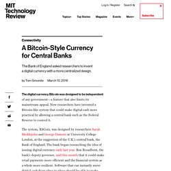 A Bitcoin-Style Currency for Central Banks - MIT Technology Review