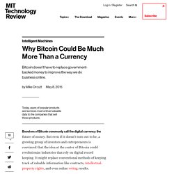 Why Bitcoin Could Be Much More Than a Currency - MIT Technology Review