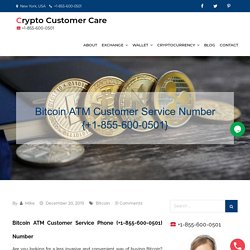 Bitcoin ATM Customer Service Number {+1-855-600-0501}