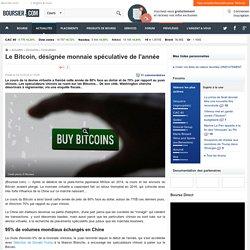 Le Bitcoin, désignée monnaie spéculative de l'année