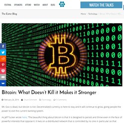 Bitcoin: What Doesn't Kill it Makes it Stronger