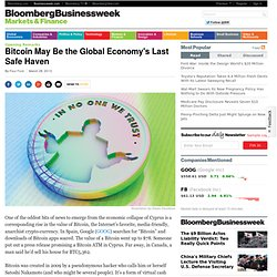 Bitcoin May Be the Global Economy's Last Safe Haven