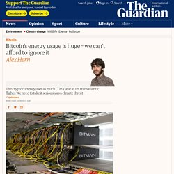 Bitcoin's energy usage is huge – we can't afford to ignore it