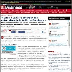 « Bitcoin va faire émerger des entreprises de la taille de Facebook »