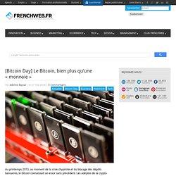 """[Bitcoin Day] Le Bitcoin, bien plus qu'une """"monnaie"""""""