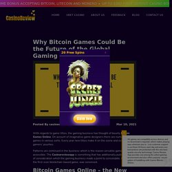 Why Bitcoin Games Could Be the Future of the Global Gaming Industry - CasinoReview