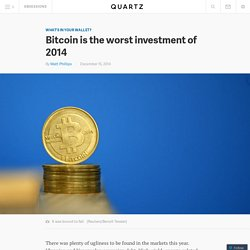Bitcoin is the worst investment of 2014