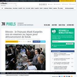 Bitcoin: le Fançais Mark Karpelès mis en examen pour détournement de fonds