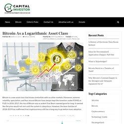 Bitcoin As a Logarithmic Asset Class
