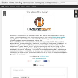 Bitcoin Miner Hosting​: What is Bitcoin Miner Hosting ?