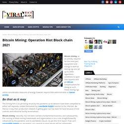 Bitcoin Mining: Operation Riot Block chain 2021
