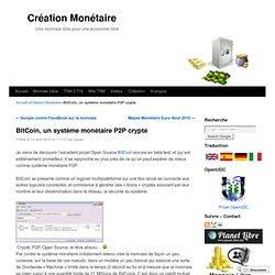 BitCoin, un système monétaire P2P crypté