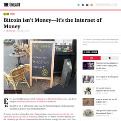Bitcoin isn't Money—It's the Internet of Money