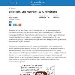 Le bitcoin, une monnaie 100 % numérique