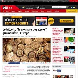 """Le bitcoin, """"la monnaie des geeks"""" qui inquiète l'Europe"""