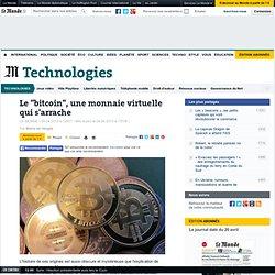"""Le """"bitcoin"""", une monnaie virtuelle qui s'arrache"""