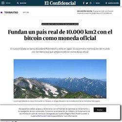Fundan un país real de 10.000 km2 con el bitcoin como moneda oficial