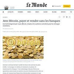 Avec Bitcoin, payer et vendre sans les banques