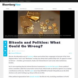 Bitcoin and Politics: What Could Go Wrong?