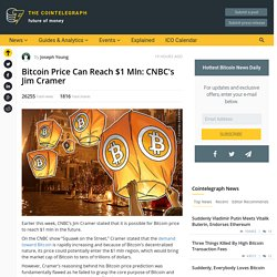 Bitcoin Price Can Reach $1 Mln: CNBC's Jim Cramer
