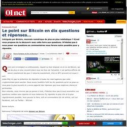 Le point sur Bitcoin en dix questions et réponses...