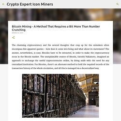 Bitcoin Mining - A Method That Requires a Bit More Than Number Crunching