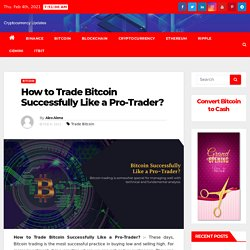 How to Trade Bitcoin Successfully Like a Pro-Trader?