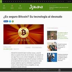 ¿Es seguro Bitcoin? Su tecnología al desnudo