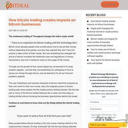 How bitcoin trading creates impacts on bitcoin businesses - Bitdeal