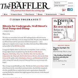 Bitcoin for Undergrads, Wall Street's Next Pump-and-Dump
