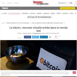 Le bitcoin, monnaie virtuelle entrée dans le monde réel
