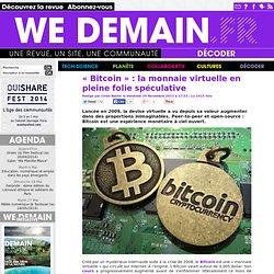 « Bitcoin » : la monnaie virtuelle en pleine folie spéculative