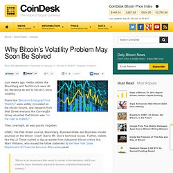 Why Bitcoin's Volatility Problem May Soon Be Solved