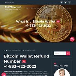 Bitcoin Wallet Refund Number ☎️ +1-833-422-2022.