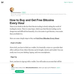 How to Buy and Get Free Bitcoins Every Hour – Bitcoinonlinestore – Medium