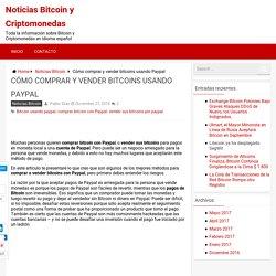 Cómo comprar y vender bitcoins usando Paypal - Noticias Bitcoin y Criptomonedas
