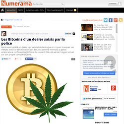 Les Bitcoins d'un dealer saisis par la police