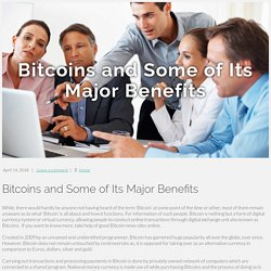 Bitcoins and Some of Its Major Benefits